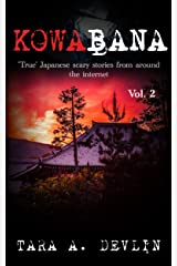 Kowabana: 'True' Japanese scary stories from around the internet: Volume Two Kindle Edition