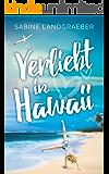 Verliebt in Hawaii (Aloha Reihe 1) (German Edition)