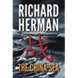 """The China Sea: """"One of the best adventure writers around"""" - Clive Cussler"""