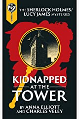 Kidnapped at the Tower: A Sherlock and Lucy Short Story (The Sherlock and Lucy Mystery Series Book 18) Kindle Edition