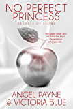 No Perfect Princess (Secrets of Stone Series Book 3)