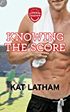 Knowing the Score (London Legends Book 1)