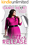 Shutter Release: BBW Romantic Suspense (Curvy Hips and Sexy Lips Book 0)