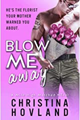 Blow Me Away: A sizzling, friends to lovers rom com! (Mile High Matched Book 2) Kindle Edition