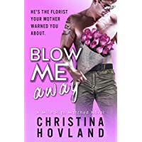 Blow Me Away: A laugh out loud, friends to lovers rom com! (Mile High Matched Book 2)