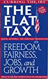 The Flat Tax: Freedom, Fairness, Jobs, and Growth