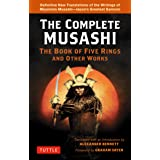 The Complete Musashi: The Book of Five Rings and Other Works: Definitive New Translations of the Writings of Miyamoto Musashi