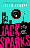 The Last Days of Jack Sparks (English Edition)