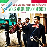 Marvelous Mariachis Of Mexico (Digitally Remastered)
