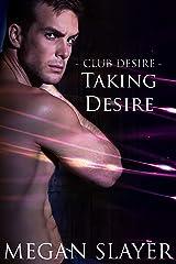Taking Desire (Club Desire Book 6)