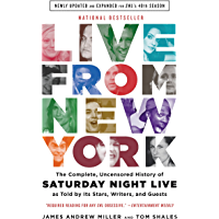 Live From New York: The Complete, Uncensored History of Saturday Night Live as Told by Its Stars, Writers, and Guests book cover