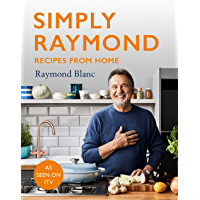 Simply Raymond: Recipes from Home - INCLUDING RECIPES FROM THE ITV SERIES