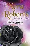 Rosa negra (Trilogia das Flores Livro 2)