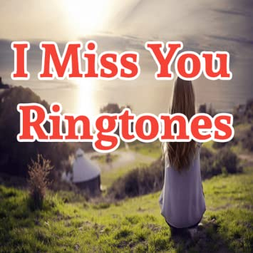 I miss you ringtone