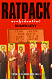 Rat Pack Confidential (Text Only): Frank, Dean, Sammy, Peter, Joey and the Last Great Showbiz Party