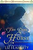 The Dark Horse: 12 Days of Heartwarming Christmas (The Christmas Carousel Book 4)