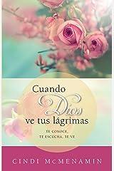 Cuando Dios ve tus lagrimas (Spanish Edition) Kindle Edition