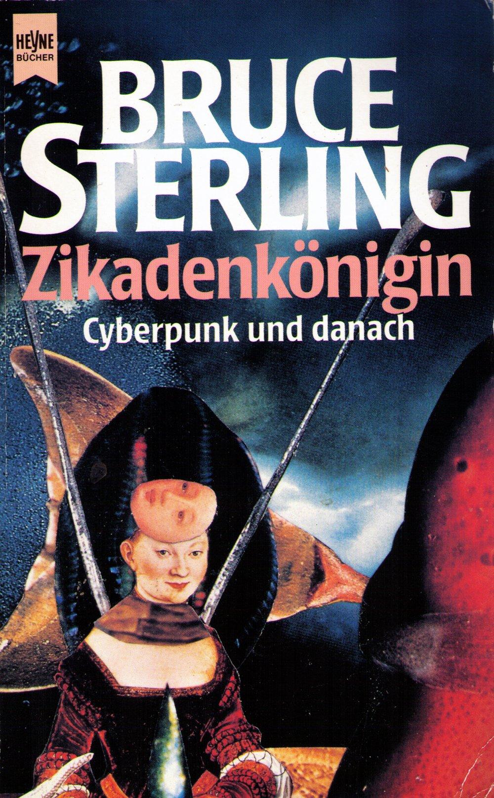 Bruce Sterling - Zikadenkönigin. Cyberpunk und danach