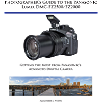 Photographer's Guide to the Panasonic Lumix DMC-FZ2500/FZ2000: Getting the Most from Panasonic's Advanced Digital Camera book cover