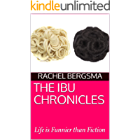 The Ibu Chronicles: Life is Funnier than Fiction