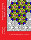 Patterns Coloring Book Vol. 6: Advanced Repeating Patterns