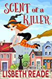 Scent of a Killer: An Ella Sweeting Aromatherapy Magic Cozy Mystery (Ella Sweeting: Witch Aromatherapist Cozies Book 1) (English Edition)