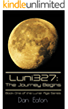 Luni327:The Journey Begins: Book One of the Lunar Age Series