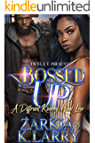 Bossed Up: A Different Kind Of Hood Love