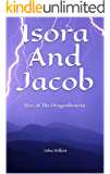 Isora And Jacob: Rise of The Dragonbourne (The Dragonbourne Chronicles Book 1)