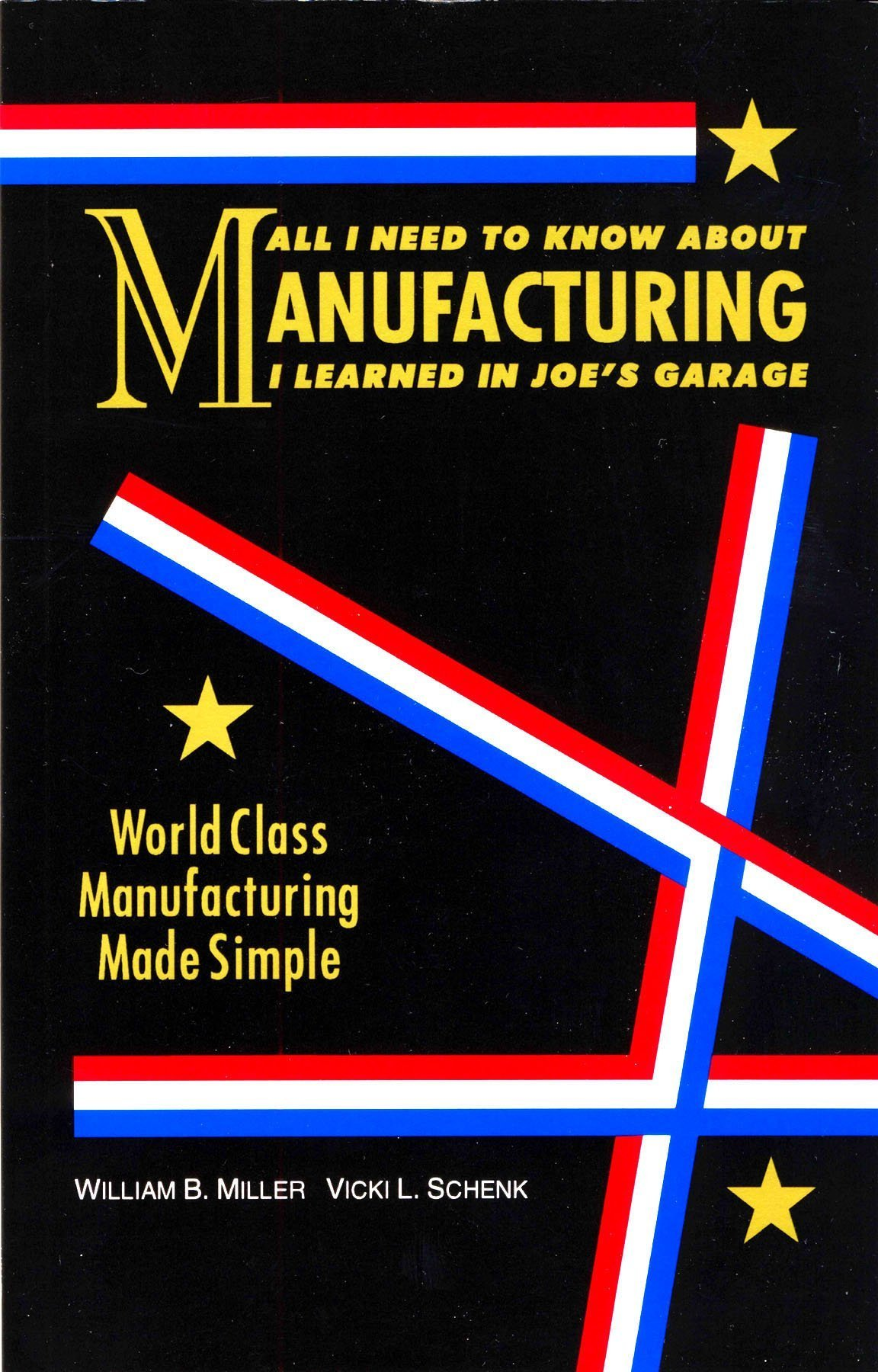 All I Need To Know About Manufacturing I Learned In Joe S