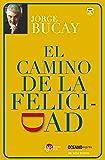 El Camino de la Felicidad (Versión Hispanoamericana) (Biblioteca Jorge Bucay.Hojas de Ruta)