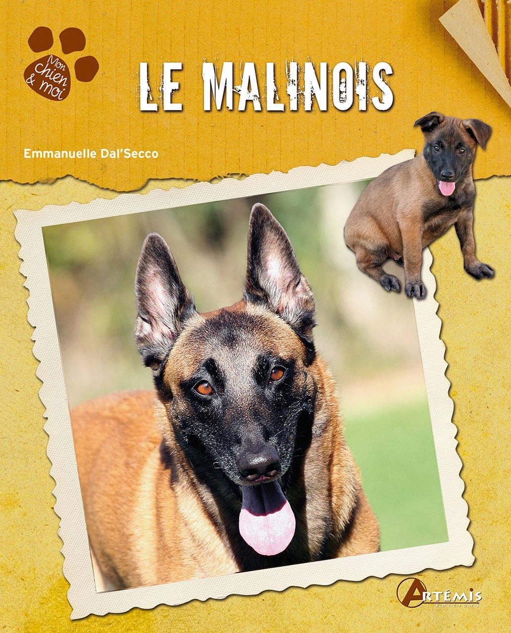Le Malinois Relié – 15 avril 2012 Emmanuelle Dal' Secco Editions Artémis 2816002500 Animaux