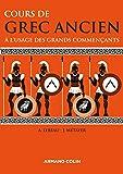 Cours de grec ancien: À l'usage des grands commençants