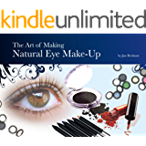 The Art Of Making Natural Eye Make-Up (Cosmetic Making Book 6)
