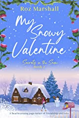 My Snowy Valentine: A heartwarming page-turner of friendship and love (Secrets in the Snow Book 2) Kindle Edition