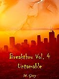 Breakthru Vol. 4: Untamable