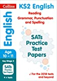 KS2 English Reading, Grammar, Punctuation and Spelling SATs Practice Test Papers: 2019 tests (Collins KS2 Revision and Practice)