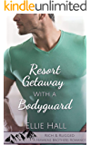 Resort Getaway with a Bodyguard (Rich & Rugged: a Hawkins Brothers Romance Book 3)