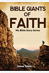 Bible Giants of Faith: Bible Study Guides (My Bible Stories Book 2) Kindle Edition