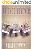 Friends Forever - The First Half