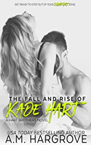 The Fall and Rise of Kade Hart: A Hart Brothers Novel, Book 4