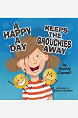A Happy a Day Keeps the Grouchies Away Kindle Edition