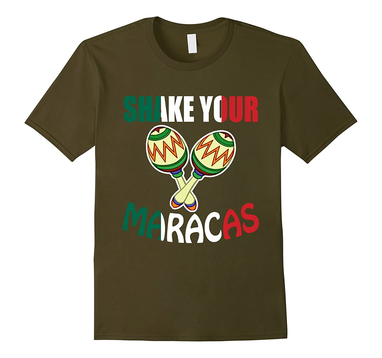 Shake your maracas t shirt Cinco De Mayo 2017-Vaci