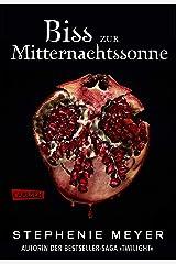 Biss zur Mitternachtssonne (Bella und Edward 5): Die weltberühmte Liebesgeschichte endlich aus Edwards Sicht (German Edition) Kindle Edition