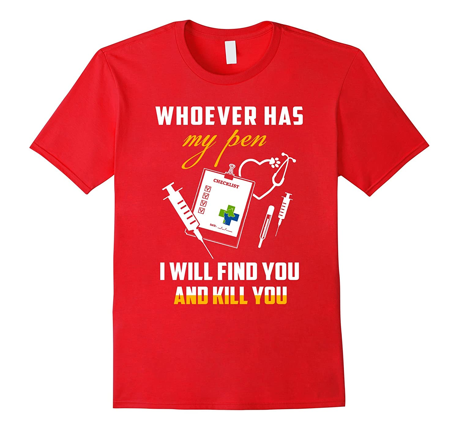 Vet tech t-shirt  Whoever has my pen I will find you and ki-TD