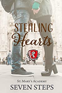 Stealing Hearts: A Stand Alone YA Contemporary Romance (St. Mary's Academy Book 4)
