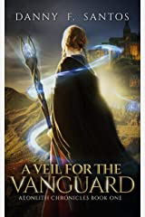 A Veil for the Vanguard: An Epic Fantasy Novel (Aeonlith Chronicles Book 1) Kindle Edition