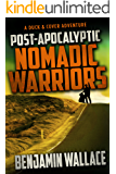 Post-Apocalyptic Nomadic Warriors (A Duck & Cover Adventure Post-Apocalyptic Series Book 1)