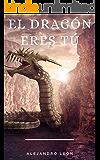 El dragón eres tú