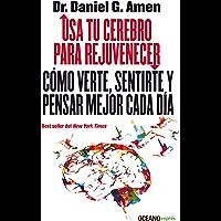 Usa tu cerebro para rejuvenecer (Estar bien)